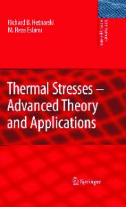 Thermal stresses - advanced theory and applications