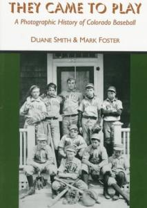 They came to play: a photographic history of Colorado baseball