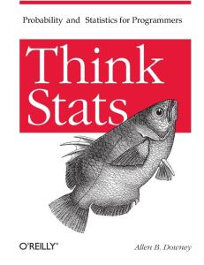 Think Stats. Probability and statistics for programmers