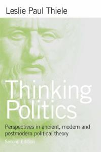 Thinking Politics: Perspectives in Ancient, Modern, and Postmodern