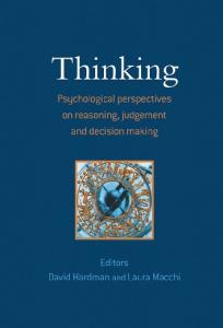 Thinking: psychological perspectives on reasoning, judgment, and decision making