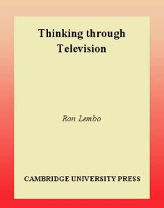 Thinking through Television (Cambridge Cultural Social Studies)