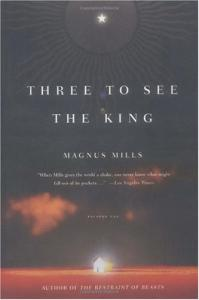 Three to See the King: A Novel