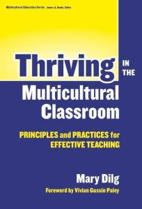 Thriving in the Multicultural Classroom: Principles and Practices for Effective Teaching (Multicultural Education)