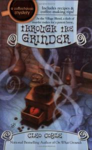 Through the Grinder (Coffeehouse Mysteries, No. 2)