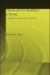Tibetan and Zen Buddhism in Britain: Transplantation, Development and Adaptation