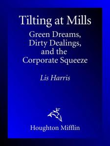 Tilting at Mills: Green Dreams, Dirty Dealings, and the Corporate Squeeze