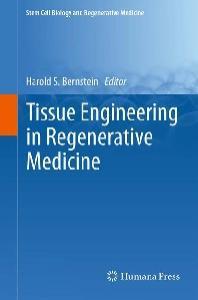 Tissue Engineering in Regenerative Medicine (Stem Cell Biology and Regenerative Medicine)