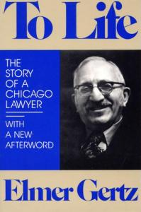 To Life: The Story of a Chicago Lawyer