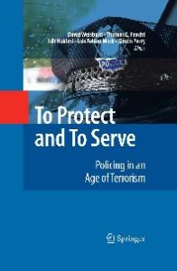 To Protect and To Serve: Policing in an Age of Terrorism