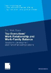 Top Executives? Work Relationship and Work-Family Balance: Taxonomy Development and Performance ImplicationsTaxonomy Development and Performance ... Development and Performance Implic