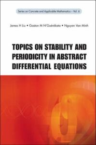 Topics On Stability And Periodicity In Abstract Differential Equations (Series on Concrete and Applicable Mathematics)