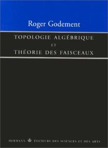 Topologie algebrique et theorie des faisceaux