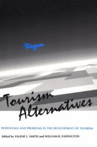 Tourism Alternatives: Potentials and Problems in the Development of Tourism (Publication of the International Academy of the Study for Tourism)