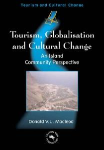 Tourism, Globalization and Cultural Change: An Island Community Perspective (Tourism and Cultural Change)