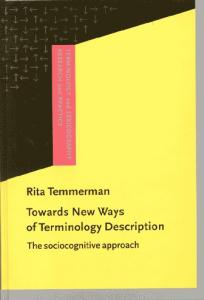 Towards New Ways of Terminology Description: The Sociocognitive-Approach (Terminology and Lexicography Research and Practice)