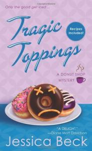 Tragic Toppings: A Donut Shop Mystery