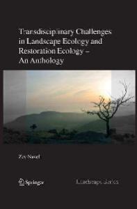 Transdisciplinary Challenges in Landscape Ecology and Restoration Ecology - An Anthology (Landscape Series)