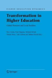 Transformation in Higher Education: Global Pressures and Local Realities (Higher Education Dynamics)
