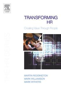 Transforming HR : Creating value through people (The HR Series)