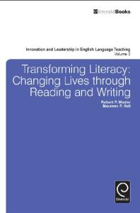 Transforming Literacy: Changing Lives Through Reading and Writing