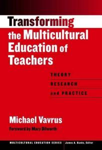 Transforming the Multicultural Education of Teachers: Theory, Research, and Practice (Multicultural Education, 12)