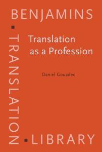 Translation as a Profession (Benjamins Translation Library, 73)