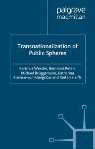 Transnationalization of Public Spheres (Transformations of the State)