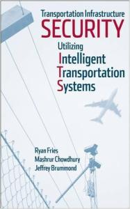 Transportation Infrastructure Security Utilizing Intelligent Transportation Systems