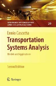 Transportation Systems Analysis: Models and Applications, Second Edition (Springer Optimization and Its Applications)