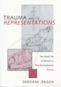 Trauma and Its Representations: The Social Life of Mimesis in Post-Revolutionary France