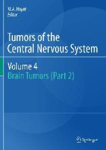 Tumors of the Central Nervous System, Volume 4: Brain Tumors (Part 2)