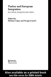 Turkey and European Integration: Accession Prospects and Issues (Europe and the Nation State)