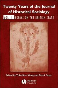 Twenty Years of the Journal of Historical Sociology: Volume 1: Essays on the British State