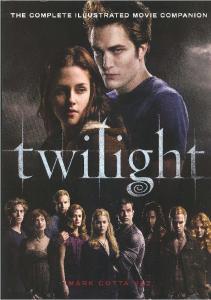 Twilight: The Complete Illustrated Movie Companion (Twilight Saga)