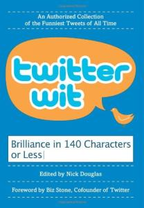 Twitter Wit: Brilliance in 140 Characters or Less