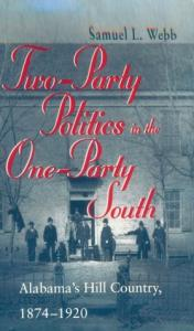 Two-Party Politics in the One-Party South: Alabama's Hill Country, 1874-1920