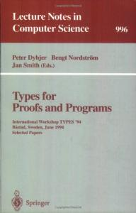 Types for Proofs and Programs: International Workshop TYPES '94, Bastad, Sweden, June 6-10, 1994. Selected Papers