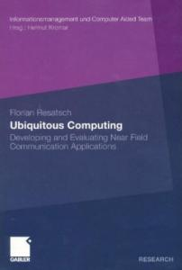 Ubiquitous Computing: Developing and Evaluating Near Field Communication Applications