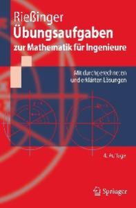 Ubungsaufgaben zur Mathematik fur Ingenieure Mit durchgerechneten und erklarten Losungen