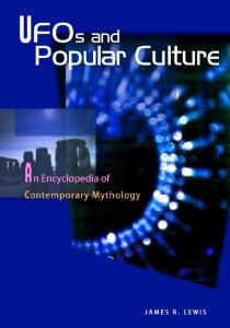 UFOs And Popular Culture: An Encyclopedia Of Contemporary Myth