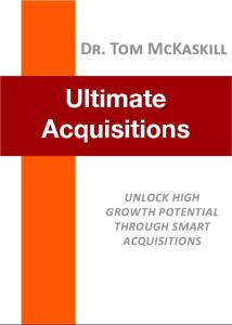 Ultimate Acquisitions – Unlock high growth potential through smart acquisitions