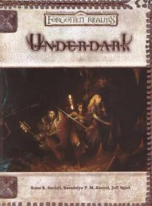Underdark (Dungeons & Dragons d20 Fantasy Roleplaying, Forgotten Realms Accessory)
