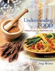 Understanding Food: Principles and Preparation (3rd edition)