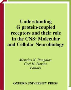 Understanding G Protein-coupled Receptors and their Role in the CNS (The Molecular and Cellular Neurobiology Series)