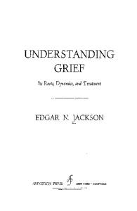Understanding Grief: Its Roots, Dynamics, and Treatment