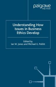 Understanding How Issues in Business Ethics Develop