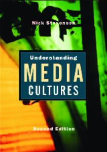 Understanding Media Cultures: Social Theory and Mass Communication 2nd Edition