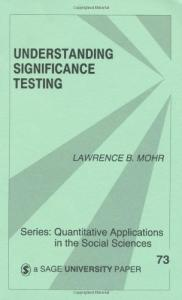 Understanding Significance Testing (Quantitative Applications in the Social Sciences)