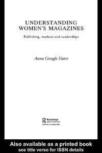 Understanding Women's Magazines: Publishing, Markets and Readership
